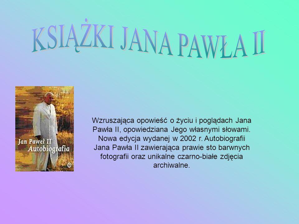 Wzruszająca opowieść o życiu i poglądach Jana Pawła II, opowiedziana Jego własnymi słowami. Nowa edycja wydanej w 2002 r. Autobiografii Jana Pawła II
