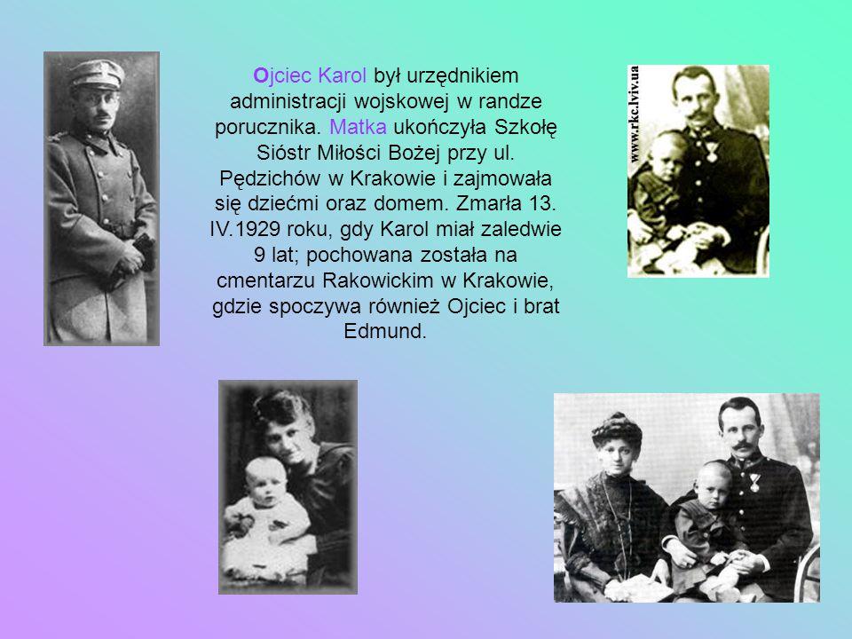 Ojciec Karol był urzędnikiem administracji wojskowej w randze porucznika. Matka ukończyła Szkołę Sióstr Miłości Bożej przy ul. Pędzichów w Krakowie i