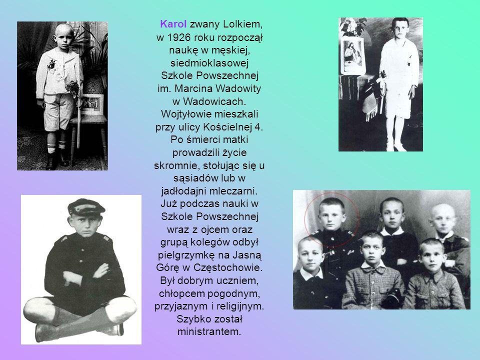 Karol zwany Lolkiem, w 1926 roku rozpoczął naukę w męskiej, siedmioklasowej Szkole Powszechnej im. Marcina Wadowity w Wadowicach. Wojtyłowie mieszkali