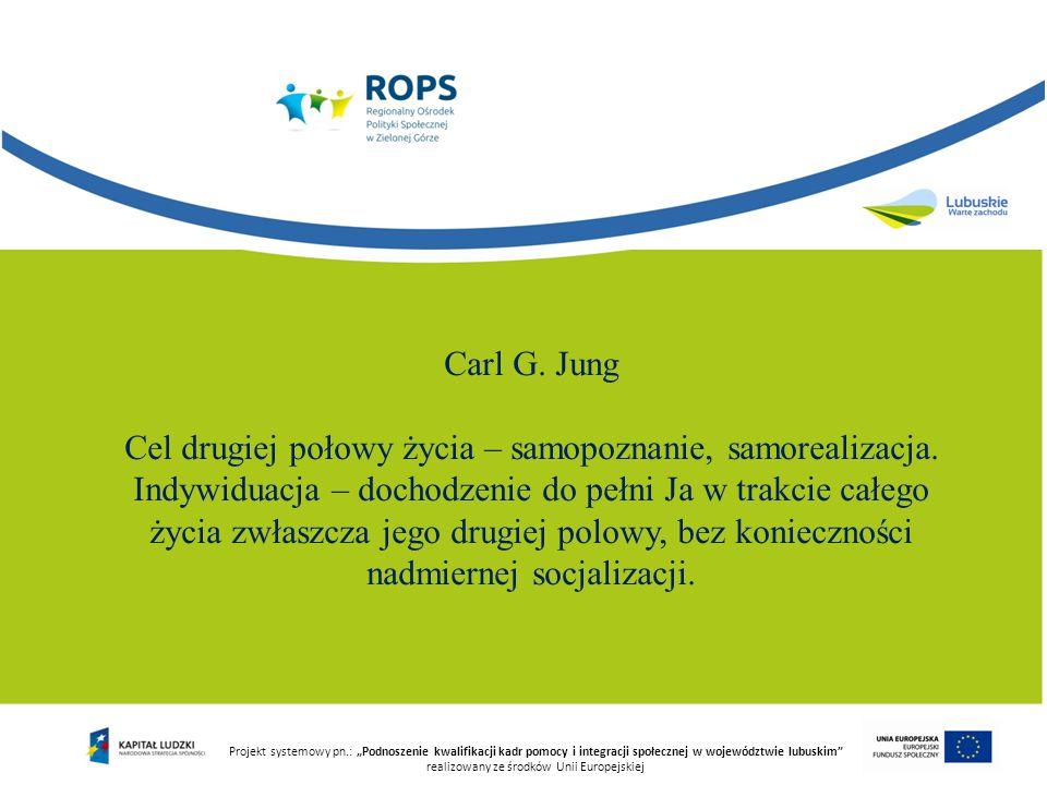 """Projekt systemowy pn.: """"Podnoszenie kwalifikacji kadr pomocy i integracji społecznej w województwie lubuskim realizowany ze środków Unii Europejskiej Carl G."""