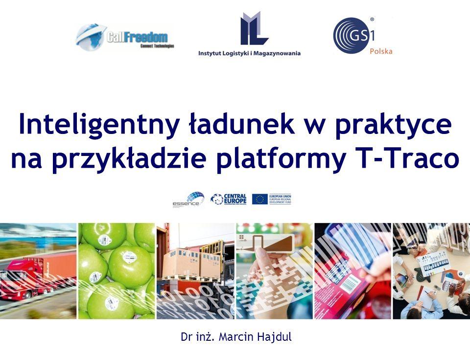 Inteligentny ładunek w praktyce na przykładzie platformy T-Traco Dr inż. Marcin Hajdul