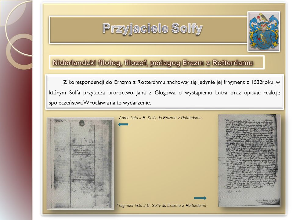 Z korespondencji do Erazma z Rotterdamu zachował się jedynie jej fragment z 1532roku, w którym Solfa przytacza proroctwo Jana z Głogowa o wystąpieniu Lutra oraz opisuje reakcję społeczeństwa Wrocławia na to wydarzenie.