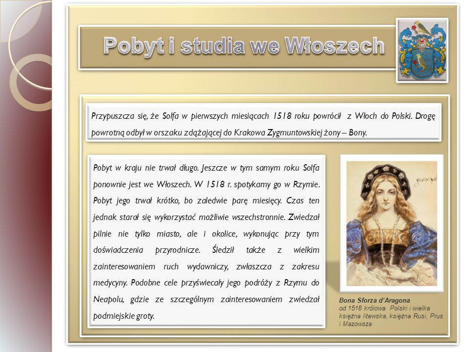 Przypuszcza się, że Solfa w pierwszych miesiącach 1518 roku powrócił z Włoch do Polski.