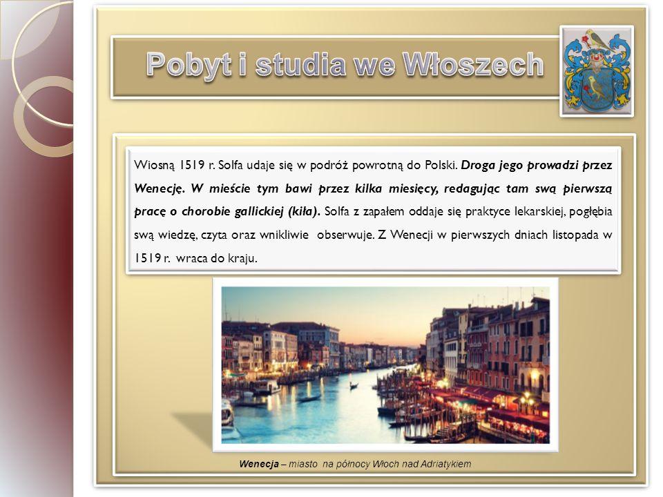Wiosną 1519 r.Solfa udaje się w podróż powrotną do Polski.