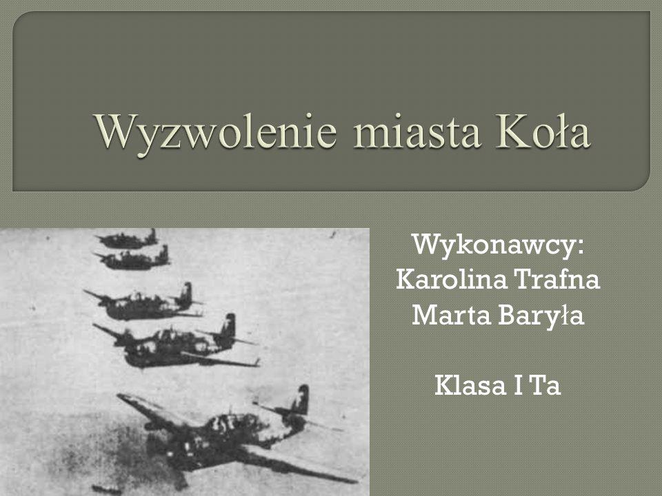 Wykonawcy: Karolina Trafna Marta Bary ł a Klasa I Ta