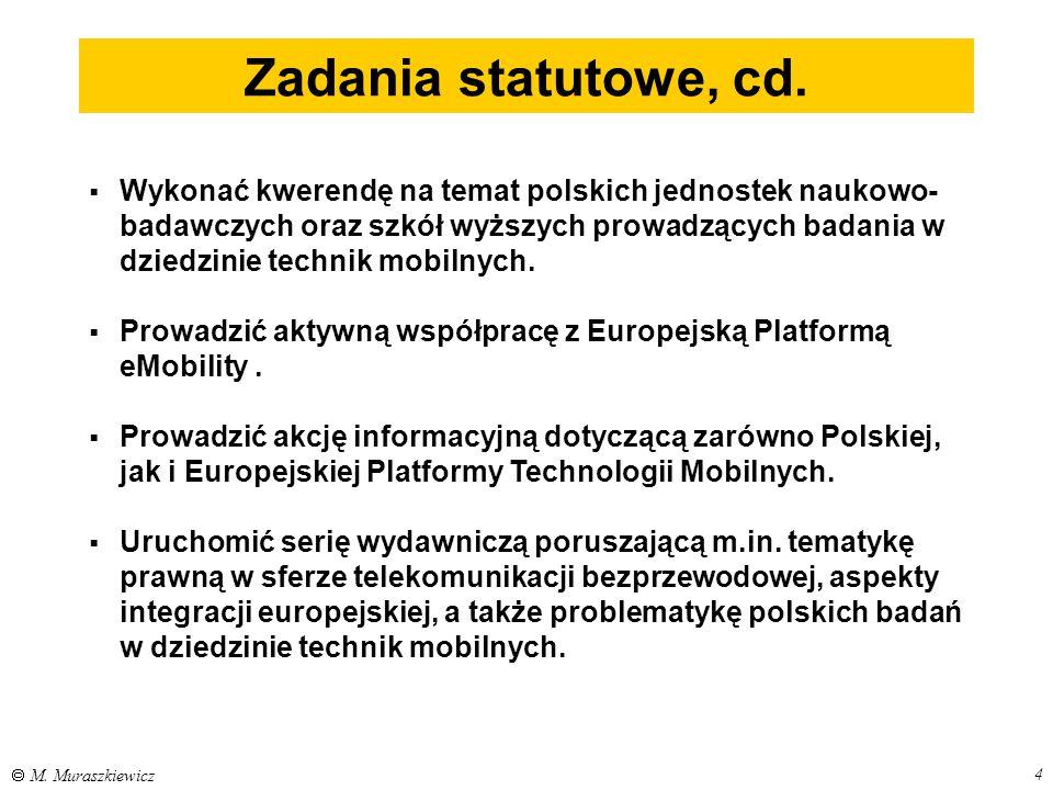 4  M. Muraszkiewicz Zadania statutowe, cd.  Wykonać kwerendę na temat polskich jednostek naukowo- badawczych oraz szkół wyższych prowadzących badani