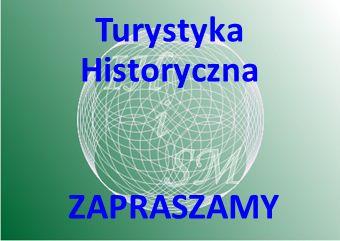 ZAPRASZAMY Turystyka Historyczna