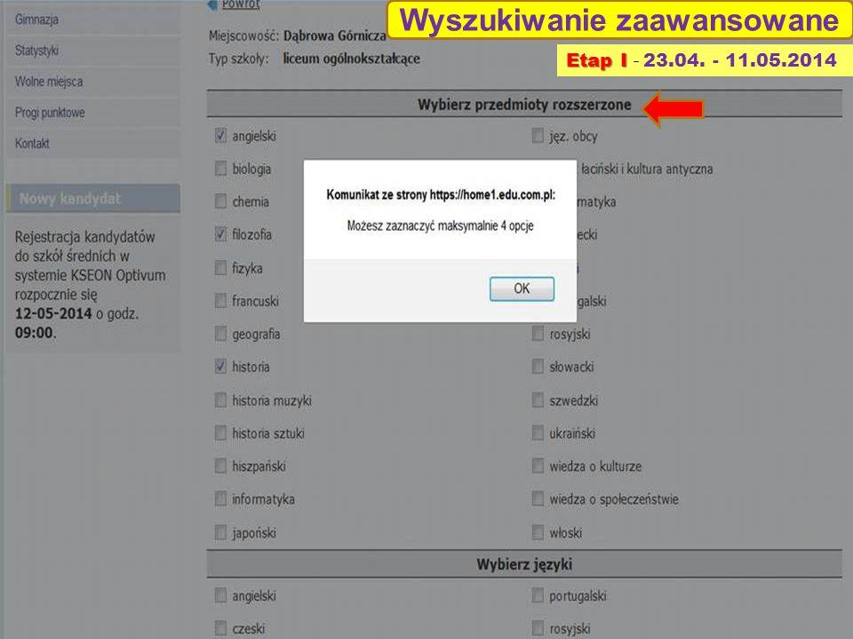 Wyszukiwanie zaawansowane Etap I Etap I - 23.04. - 11.05.2014
