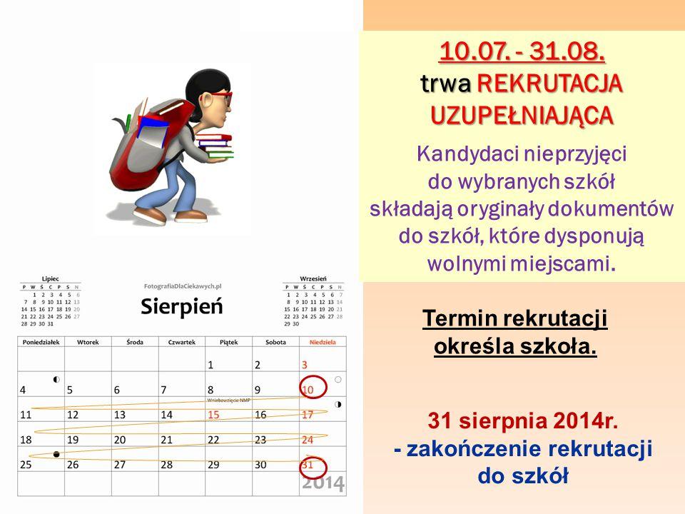 31 sierpnia 2014r.- zakończenie rekrutacji do szkół 10.07.