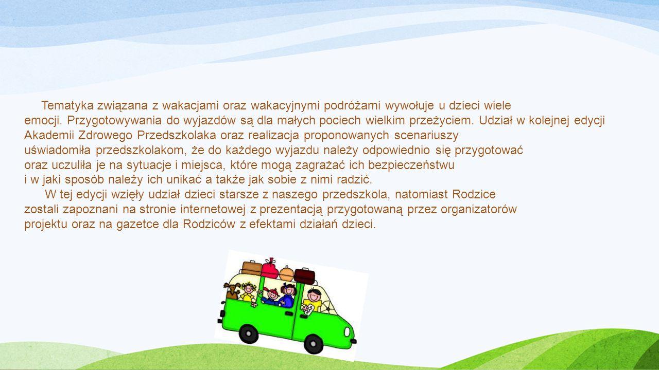 Tematyka związana z wakacjami oraz wakacyjnymi podróżami wywołuje u dzieci wiele emocji. Przygotowywania do wyjazdów są dla małych pociech wielkim prz