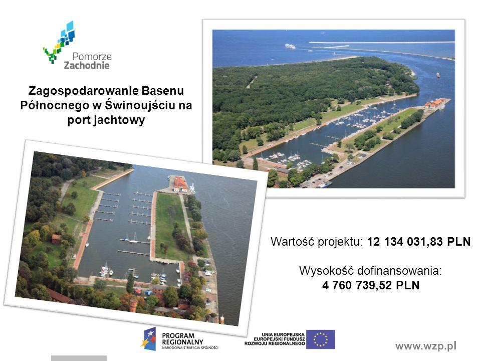 www.wzp.p l Zagospodarowanie Basenu Północnego w Świnoujściu na port jachtowy Wartość projektu: 12 134 031,83 PLN Wysokość dofinansowania: 4 760 739,52 PLN