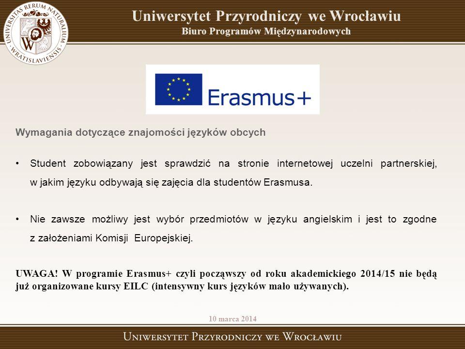Wymagania dotyczące znajomości języków obcych Student zobowiązany jest sprawdzić na stronie internetowej uczelni partnerskiej, w jakim języku odbywają