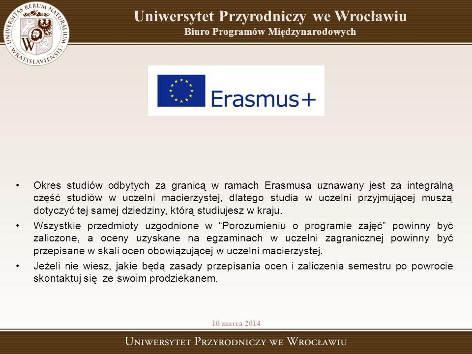 Okres studiów odbytych za granicą w ramach Erasmusa uznawany jest za integralną część studiów w uczelni macierzystej, dlatego studia w uczelni przyjmu