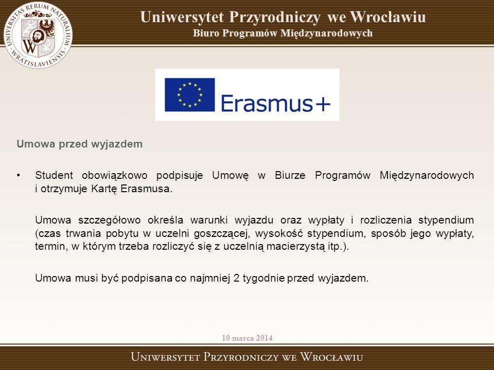 Umowa przed wyjazdem Student obowiązkowo podpisuje Umowę w Biurze Programów Międzynarodowych i otrzymuje Kartę Erasmusa. Umowa szczegółowo określa war