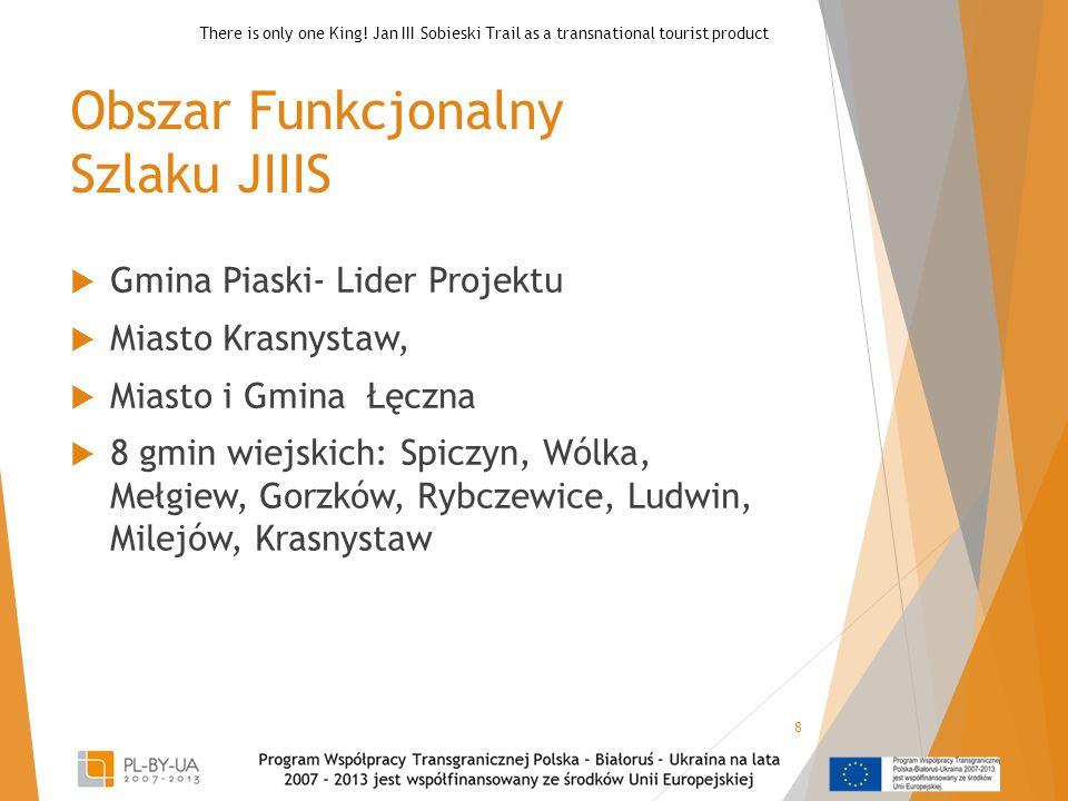 Obszar Funkcjonalny Szlaku JIIIS  Gmina Piaski- Lider Projektu  Miasto Krasnystaw,  Miasto i Gmina Łęczna  8 gmin wiejskich: Spiczyn, Wólka, Mełgi