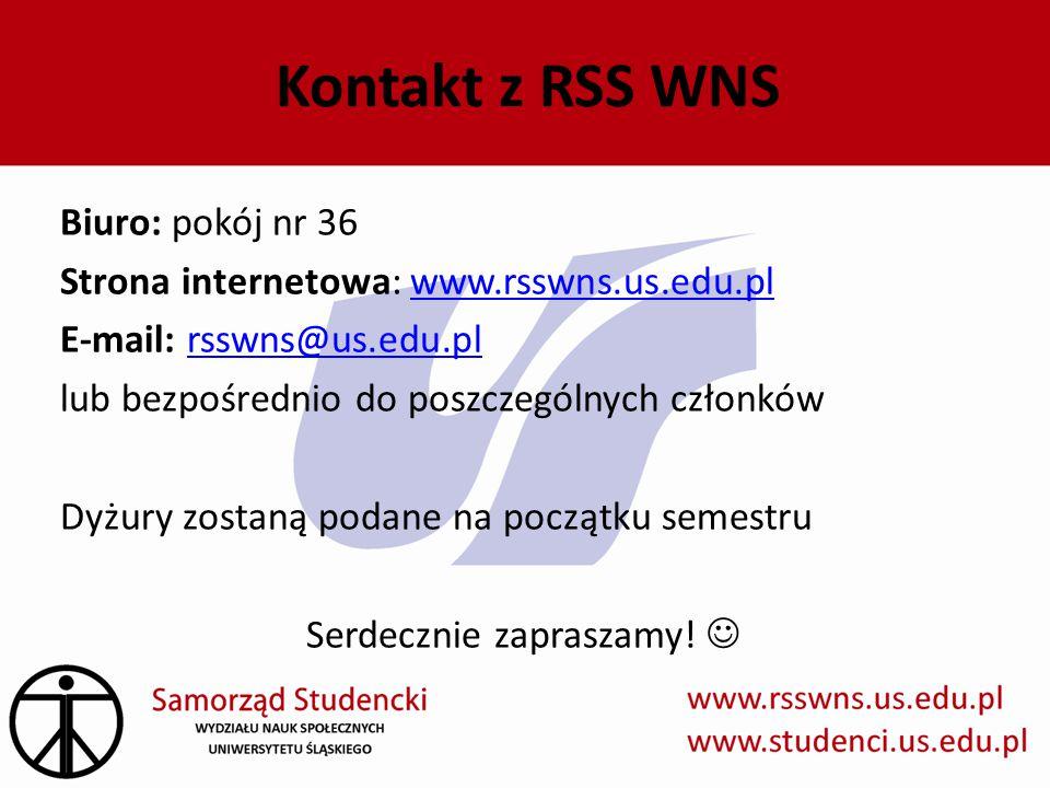Biuro: pokój nr 36 Strona internetowa: www.rsswns.us.edu.plwww.rsswns.us.edu.pl E-mail: rsswns@us.edu.plrsswns@us.edu.pl lub bezpośrednio do poszczególnych członków Dyżury zostaną podane na początku semestru Serdecznie zapraszamy.