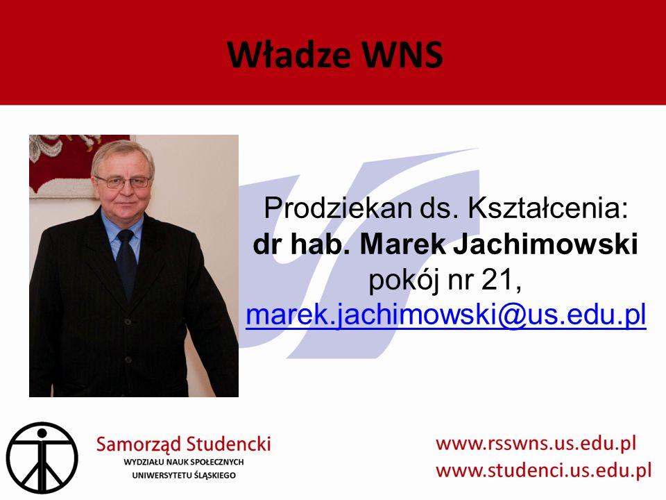 Prodziekan ds. Kształcenia: dr hab. Marek Jachimowski pokój nr 21, marek.jachimowski@us.edu.pl