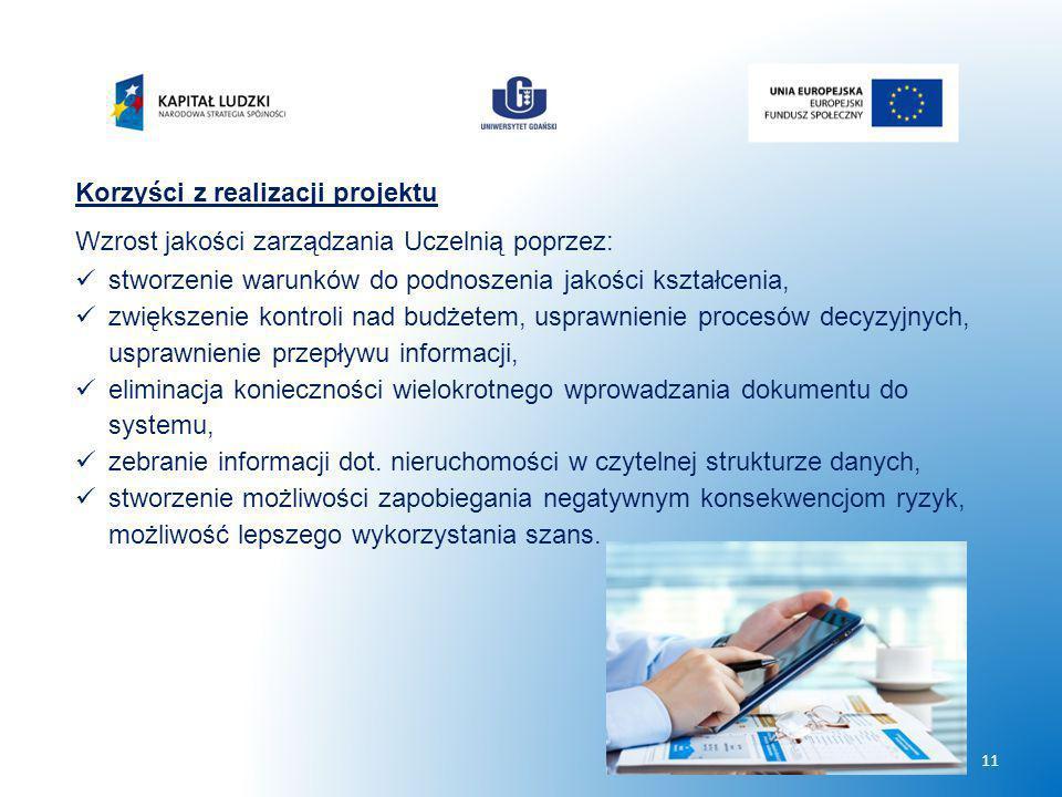 Korzyści z realizacji projektu Wzrost jakości zarządzania Uczelnią poprzez: stworzenie warunków do podnoszenia jakości kształcenia, zwiększenie kontro