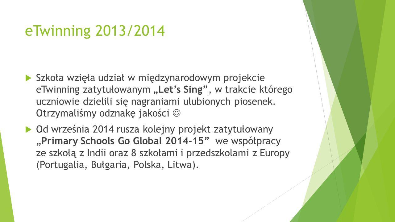 """eTwinning 2013/2014  Szkoła wzięła udział w międzynarodowym projekcie eTwinning zatytułowanym """"Let's Sing"""", w trakcie którego uczniowie dzielili się"""