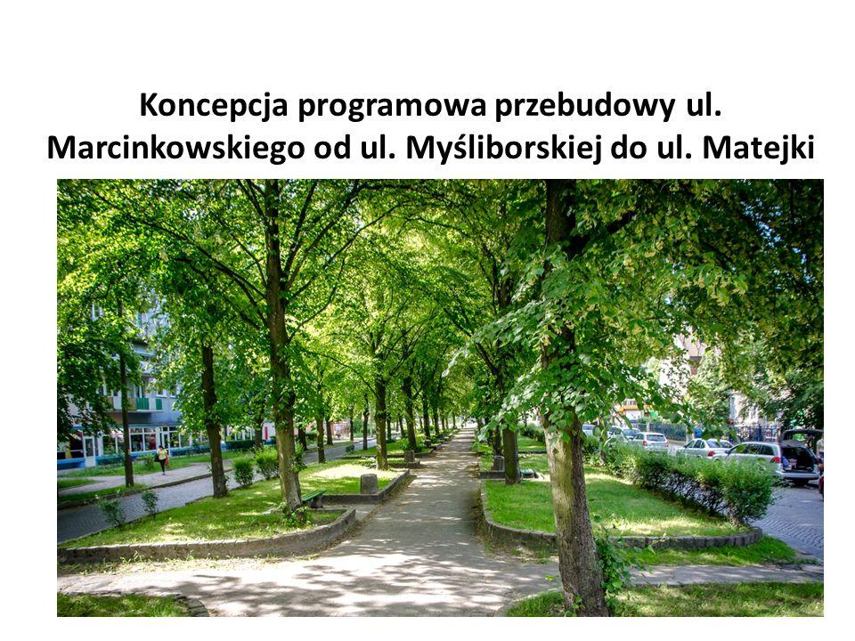 Koncepcja programowa przebudowy ul. Marcinkowskiego od ul. Myśliborskiej do ul. Matejki