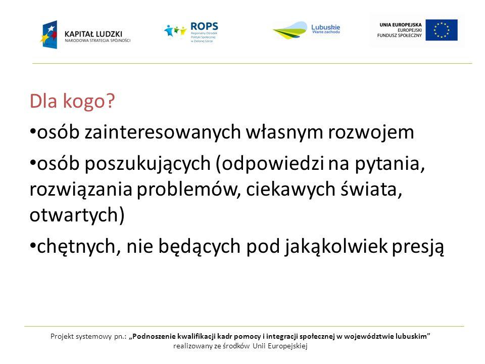 """Projekt systemowy pn.: """"Podnoszenie kwalifikacji kadr pomocy i integracji społecznej w województwie lubuskim realizowany ze środków Unii Europejskiej Źródła trudności: wycofanie, rezygnacja utrwalenie w stereotypach dot."""