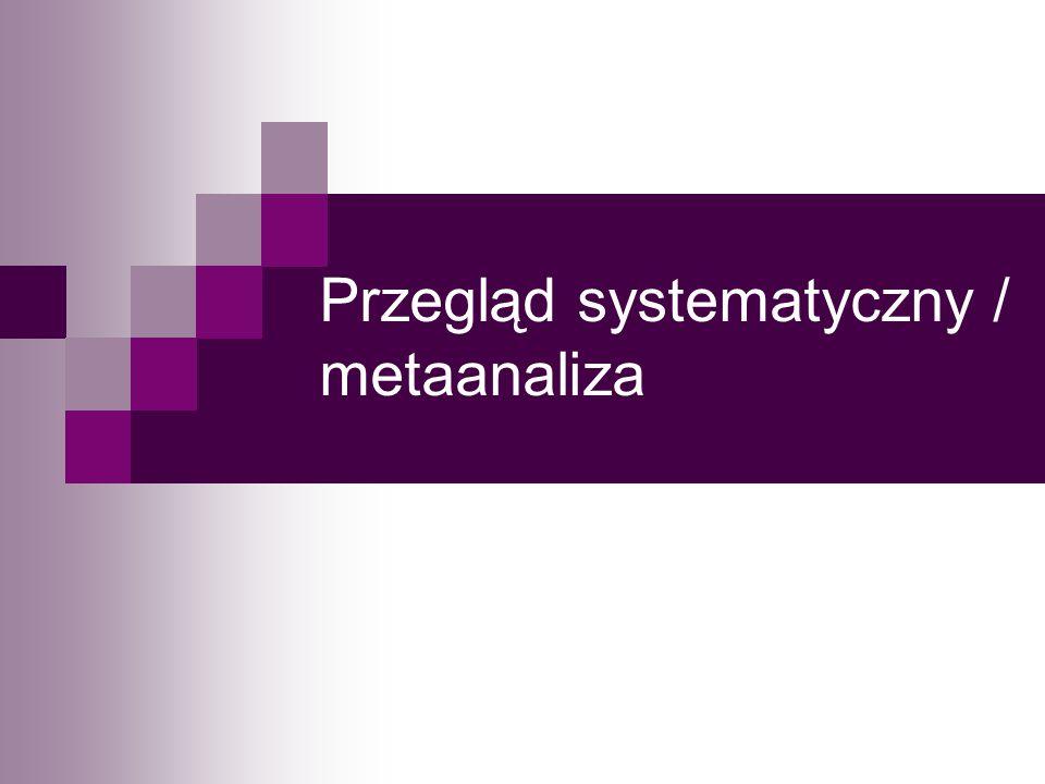 Przegląd systematyczny / metaanaliza