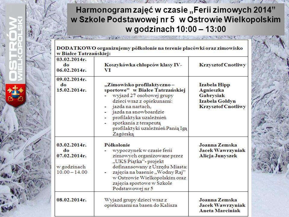"""Harmonogram zajęć w czasie """"Ferii zimowych 2014"""" w Szkole Podstawowej nr 5 w Ostrowie Wielkopolskim w godzinach 10:00 – 13:00"""