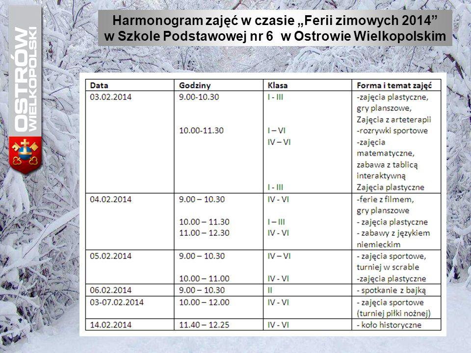 """Harmonogram zajęć w czasie """"Ferii zimowych 2014"""" w Szkole Podstawowej nr 6 w Ostrowie Wielkopolskim"""