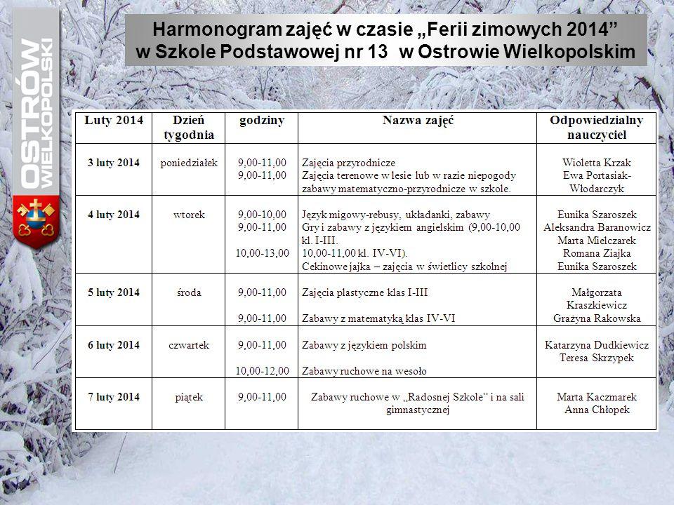 """Harmonogram zajęć w czasie """"Ferii zimowych 2014"""" w Szkole Podstawowej nr 13 w Ostrowie Wielkopolskim"""
