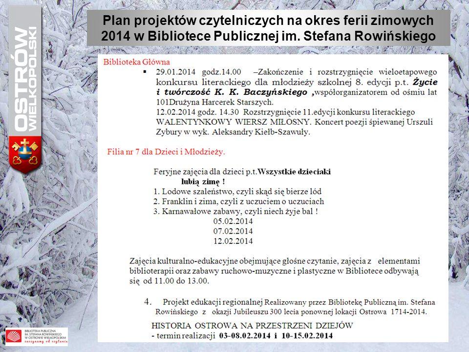 Plan projektów czytelniczych na okres ferii zimowych 2014 w Bibliotece Publicznej im. Stefana Rowińskiego