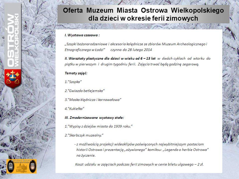 Oferta Muzeum Miasta Ostrowa Wielkopolskiego dla dzieci w okresie ferii zimowych