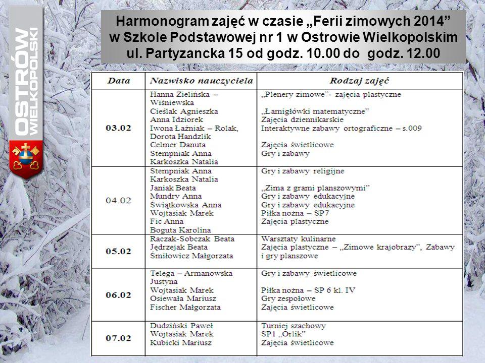 """Harmonogram zajęć w czasie """"Ferii zimowych 2014"""" w Szkole Podstawowej nr 1 w Ostrowie Wielkopolskim ul. Partyzancka 15 od godz. 10.00 do godz. 12.00"""