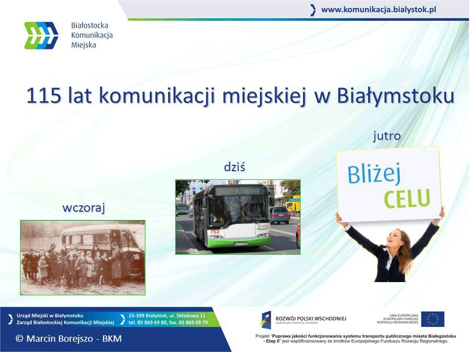 115 lat komunikacji miejskiej w Białymstoku wczoraj dziś jutro © Marcin Borejszo - BKM