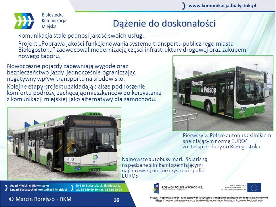 """16 Dążenie do doskonałości Komunikacja stale podnosi jakość swoich usług. Projekt """"Poprawa jakości funkcjonowania systemu transportu publicznego miast"""