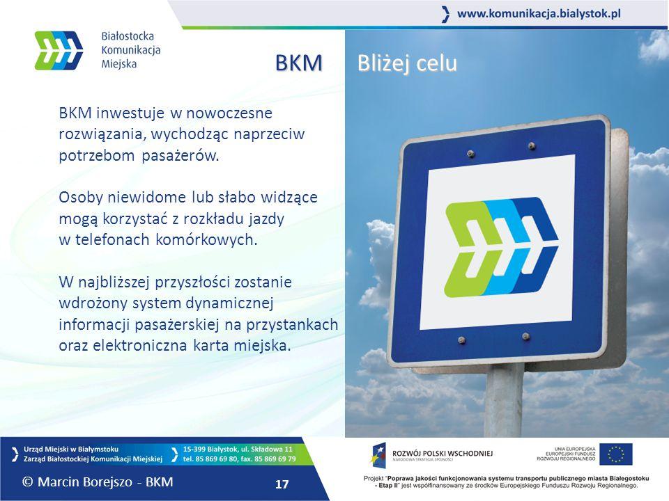 17 BKM inwestuje w nowoczesne rozwiązania, wychodząc naprzeciw potrzebom pasażerów. Osoby niewidome lub słabo widzące mogą korzystać z rozkładu jazdy