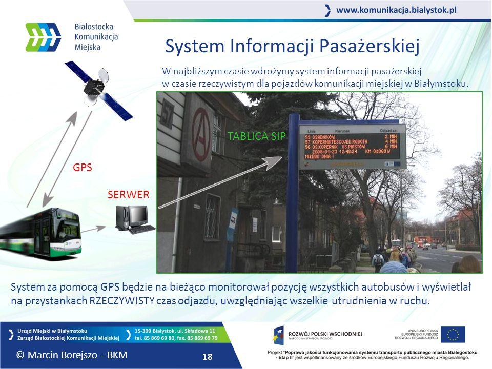 18 System Informacji Pasażerskiej W najbliższym czasie wdrożymy system informacji pasażerskiej w czasie rzeczywistym dla pojazdów komunikacji miejskie