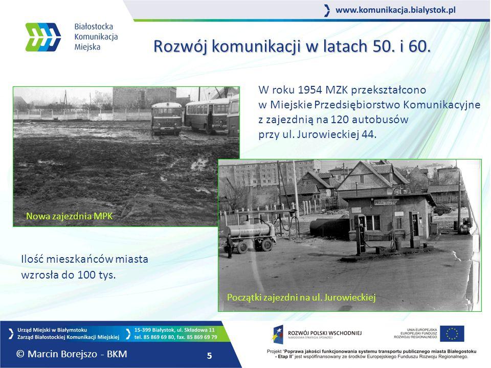 5 Rozwój komunikacji w latach 50. i 60. W roku 1954 MZK przekształcono w Miejskie Przedsiębiorstwo Komunikacyjne z zajezdnią na 120 autobusów przy ul.