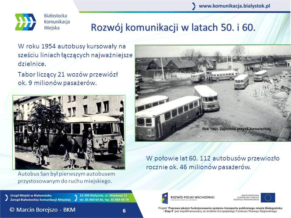 6 Rozwój komunikacji w latach 50. i 60. W roku 1954 autobusy kursowały na sześciu liniach łączących najważniejsze dzielnice. Tabor liczący 21 wozów pr