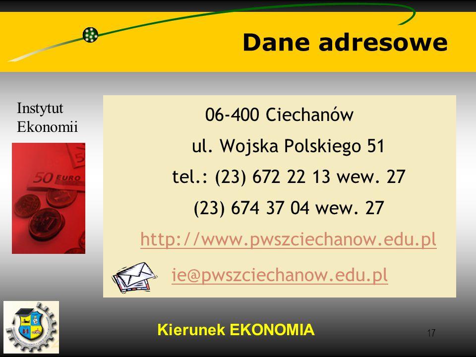 Kierunek EKONOMIA 17 Dane adresowe 06-400 Ciechanów ul.