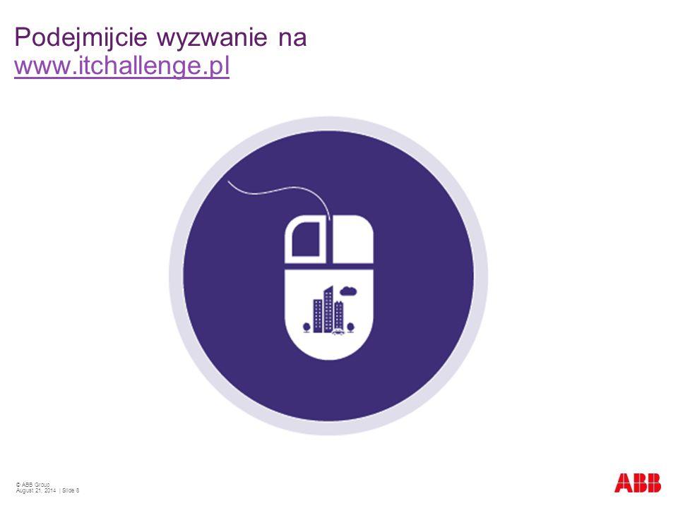 © ABB Group August 21, 2014 | Slide 8 Podejmijcie wyzwanie na www.itchallenge.pl