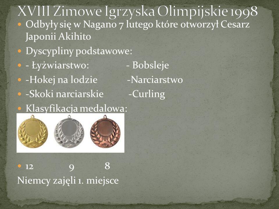 Odbyły się w Nagano 7 lutego które otworzył Cesarz Japonii Akihito Dyscypliny podstawowe: - Łyżwiarstwo: - Bobsleje -Hokej na lodzie -Narciarstwo -Skoki narciarskie -Curling Klasyfikacja medalowa: 12 9 8 Niemcy zajęli 1.