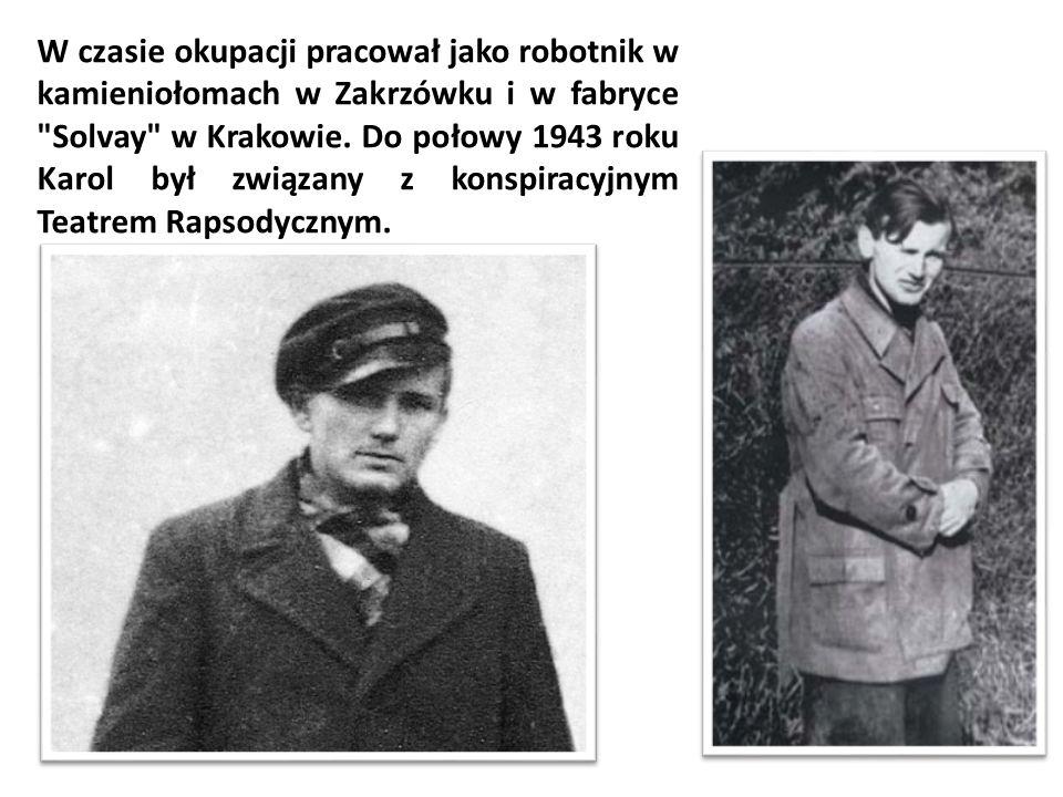 W czasie okupacji pracował jako robotnik w kamieniołomach w Zakrzówku i w fabryce