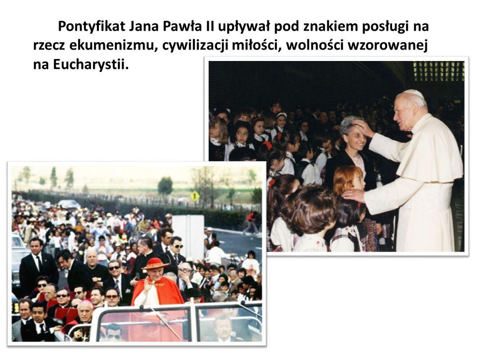 Pontyfikat Jana Pawła II upływał pod znakiem posługi na rzecz ekumenizmu, cywilizacji miłości, wolności wzorowanej na Eucharystii.
