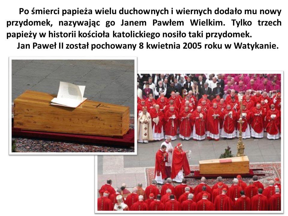 Po śmierci papieża wielu duchownych i wiernych dodało mu nowy przydomek, nazywając go Janem Pawłem Wielkim. Tylko trzech papieży w historii kościoła k
