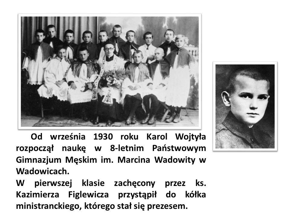 Od września 1930 roku Karol Wojtyła rozpoczął naukę w 8-letnim Państwowym Gimnazjum Męskim im. Marcina Wadowity w Wadowicach. W pierwszej klasie zachę