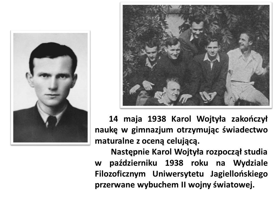 14 maja 1938 Karol Wojtyła zakończył naukę w gimnazjum otrzymując świadectwo maturalne z oceną celującą. Następnie Karol Wojtyła rozpoczął studia w pa