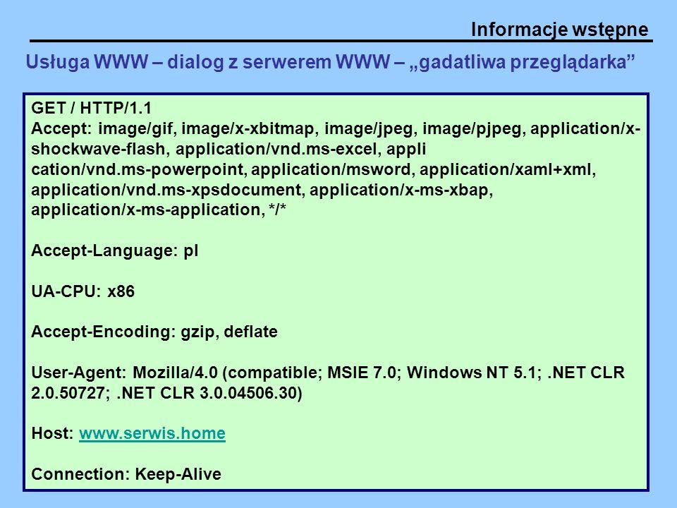 Informacje wstępne GET / HTTP/1.1 Accept: image/gif, image/x-xbitmap, image/jpeg, image/pjpeg, application/x- shockwave-flash, application/vnd.ms-exce