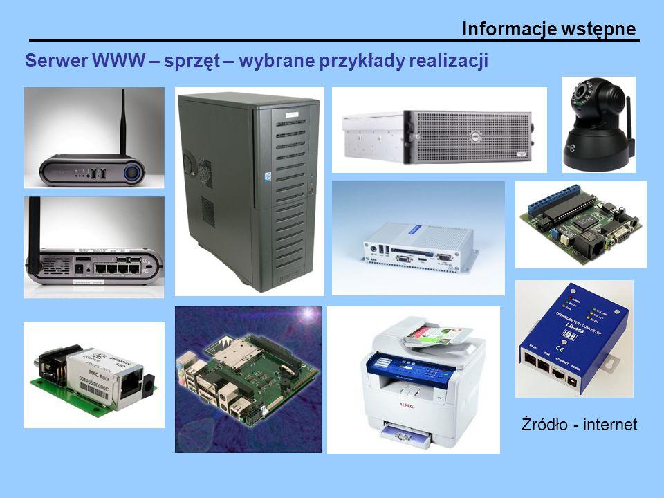 Informacje wstępne Serwer WWW – sprzęt – wybrane przykłady realizacji Źródło - internet