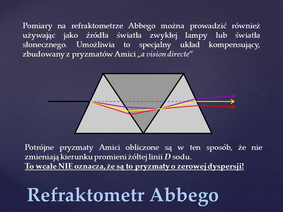 Pomiary na refraktometrze Abbego można prowadzić również używając jako źródła światła zwykłej lampy lub światła słonecznego. Umożliwia to specjalny uk