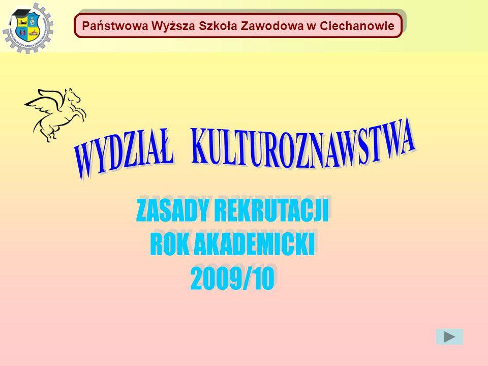 Państwowa Wyższa Szkoła Zawodowa w Ciechanowie WYDZIAŁ KULTUROZNAWSTWA 06-400 Ciechanów ul.